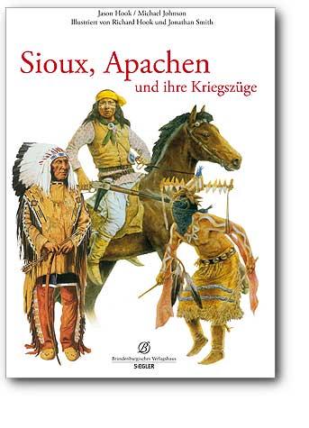 Sioux, Apachen und ihre Kriegszüge, Artikelnummer: 9783941557307