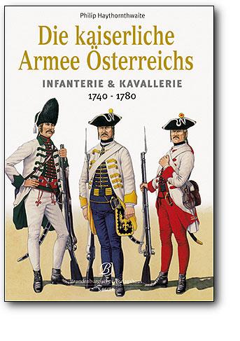 Die kaiserliche Armee Österreichs, Artikelnummer: 9783877486429