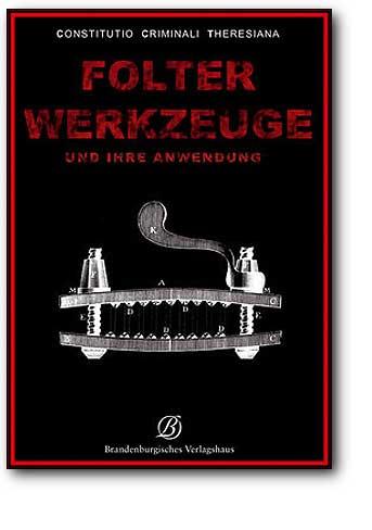 Folterwerkzeuge und ihre Anwendung, Artikelnummer: 9783941557680