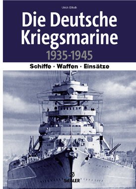 Die deutsche Kriegsmarine 1935-1945, Artikelnummer: 9783939284079