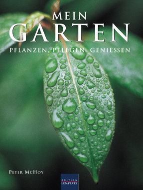 Mein Garten - Pflanzen, Pflegen, Geniessen, Artikelnummer: 9783941557987