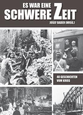 Es war eine schwere Zeit - 40 Geschichten vom Krieg, Artikelnummer: 9783939284390