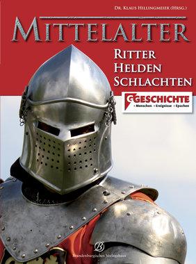 Mittelalter - Ritter, Helden, Schlachten, Artikelnummer: 978-3-941557-78-9