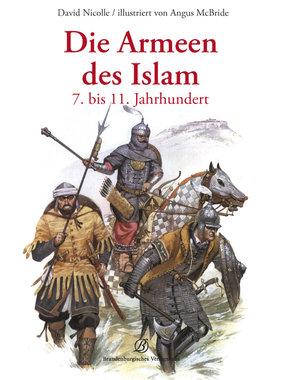Die Armeen des Islam 7. bis 11. Jahrhundert, Artikelnummer: 9783943883053