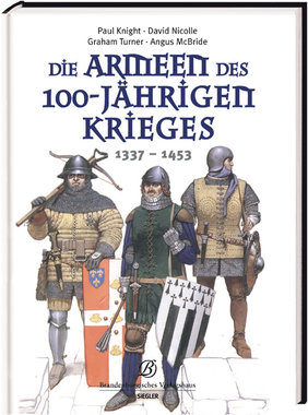Die Armeen des 100-Jährigen Krieges - 1337-1453, Artikelnummer: 9783877486450