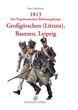 1813 - Die Napoleonischen Befreiungskriege, Artikelnummer: 9783943883015