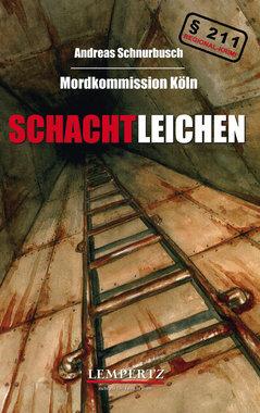 Mordkommission Köln - Schachtleichen - Krimi, Artikelnummer: 9783943883206
