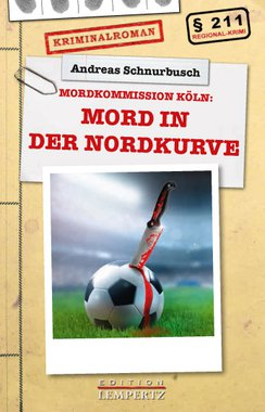 Mordkommission Köln: Mord in der Nordkurve - Krimi, Artikelnummer: 9783943883695