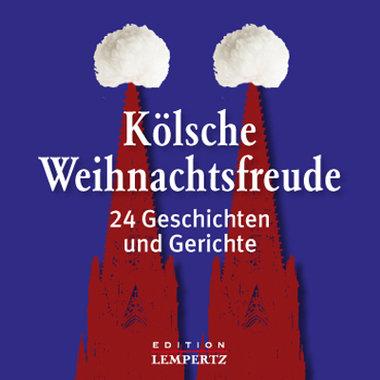 Kölsche Weihnachtsfreude - 24 Geschichten und Gerichte, Artikelnummer: 9783945152614