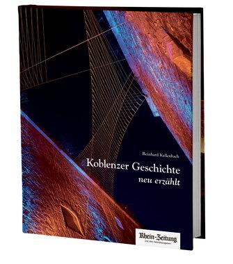 Koblenzer Geschichte, neu erzählt, Artikelnummer: 9783960580546