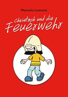 Christoph und die Feuerwehr, Artikelnummer: 9783960580584