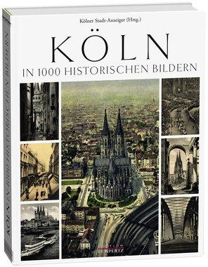 Köln in 1000 historischen Bildern, Artikelnummer: 9783943883893