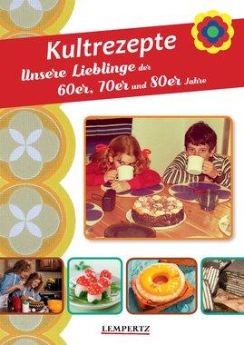 Kultrezepte. Unsere Lieblinge der 60er, 70er und 80er Jahre, Artikelnummer: 9783960583554