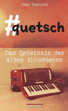 #quetsch - Das Geheimnis des alten Akkordeons, Artikelnummer: 9783960583752